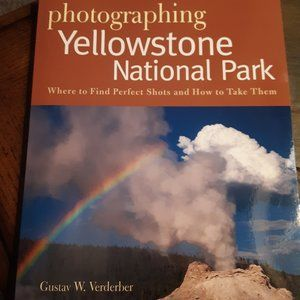 Photographing Yellowstone National Park - Book